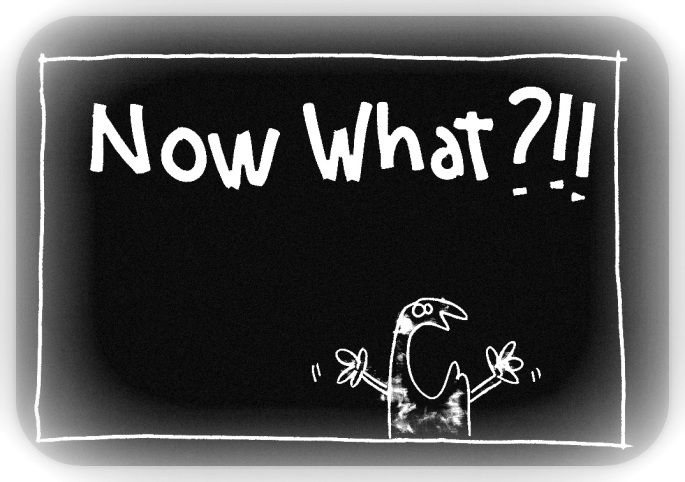 now-what1